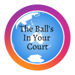 The Ball's In Your Court